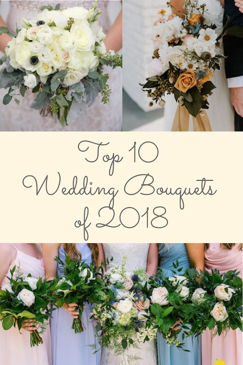 Top 10 Bouquets of 2018 -From large and vibrant to soft and textural... and everything in between! These beautiful wedding bouquets stood out in a year of truly spectacular floral. Be sure to read to the very end to see our special surprise favorite. - Wedding Planner - Each & Every Detail
